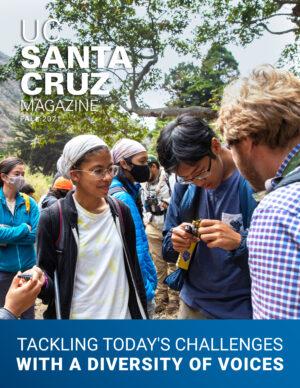 UC Santa Cruz Magazine Fall 2021